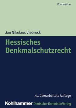 Hessisches Denkmalschutzrecht von Viebrock,  Jan Nikolaus