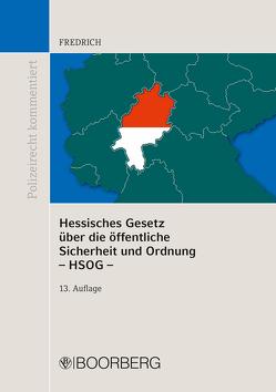 Hessisches Gesetz über die öffentliche Sicherheit und Ordnung – HSOG – von Fredrich,  Dirk