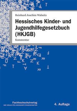 Hessisches Kinder- und Jugendhilfegesetzbuch (HKJGB) von Wabnitz,  Reinhard Joachim