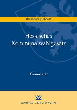 Hessisches Kommunalwahlgesetz von Bennemann,  Gerhard, Schmidt,  Helmut