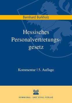Hessisches Personalvertretungsgesetz von Burkholz,  Bernhard