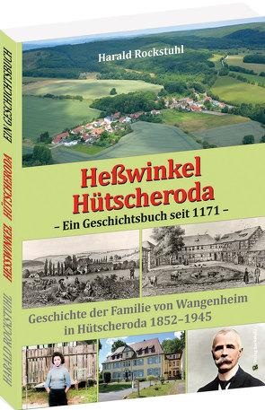 Heßwinkel und Hütscheroda – Ein Geschichtsbuch seit 1171 von Rockstuhl,  Harald