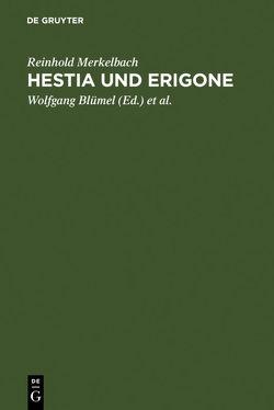 Hestia und Erigone von Blümel,  Wolfgang, Kramer,  Bärbel, Kramer,  Johannes, Merkelbach,  Reinhold, Römer,  Cornelia E.