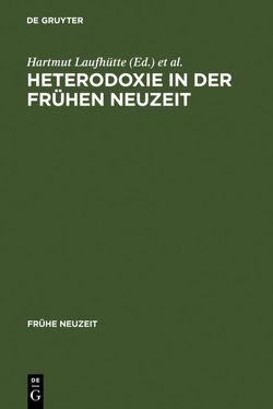 Heterodoxie in der Frühen Neuzeit von Laufhütte,  Hartmut, Titzmann,  Michael