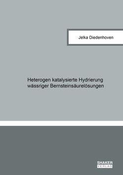 Heterogen katalysierte Hydrierung wässriger Bernsteinsäurelösungen von Diedenhoven,  Jelka
