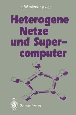 Heterogene Netze und Supercomputer von Meuer,  Hans-Werner