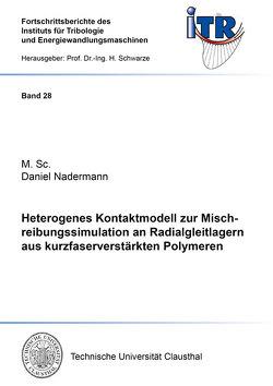 Heterogenes Kontaktmodell zur Mischreibungssimulation an Radialgleitlagern aus kurzfaserverstärkten Polymeren von Nadermann,  Daniel