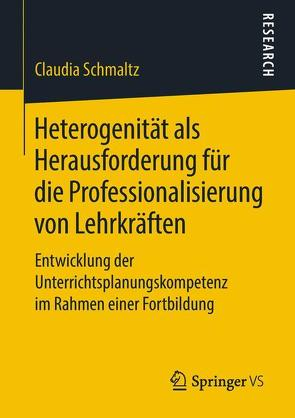 Heterogenität als Herausforderung für die Professionalisierung von Lehrkräften von Schmaltz,  Claudia