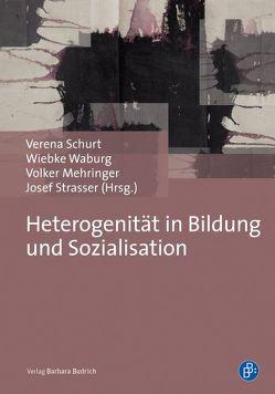 Heterogenität in Bildung und Sozialisation von Mehringer,  Volker, Schurt,  Verena, Strasser,  Josef, Waburg,  Wiebke