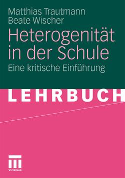 Heterogenität in der Schule von Trautmann,  Matthias, Wischer,  Beate