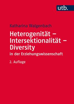 Heterogenität – Intersektionalität – Diversity in der Erziehungswissenschaft von Walgenbach,  Katharina