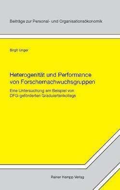 Heterogenität und Performance von Forschernachwuchsgruppen von Unger,  Birgit