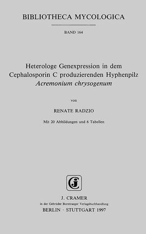 Heterologe Genexpression in dem Cephalosporin C produzierenden Hyphenpilz Acremonium chrysogenum von Radzio,  Renate