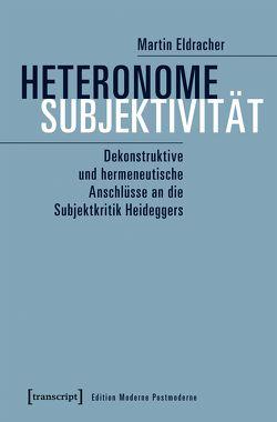 Heteronome Subjektivität von Eldracher,  Martin