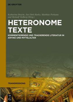 Heteronome Texte von Bracht,  Katharina, Harke,  Jan Dirk, Perkams,  Matthias, Vielberg,  Meinolf