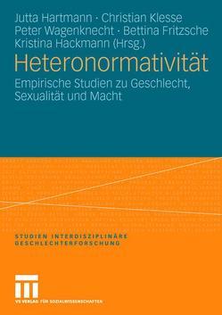 Heteronormativität von Fritzsche,  Bettina, Hackmann,  Kristina, Hartmann,  Jutta, Klesse,  Christian, Wagenknecht,  Peter