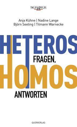 Heteros fragen, Homos antworten von Kühne,  Anja, Lange,  Nadine, Seeling,  Björn, Warnecke,  Tilmann