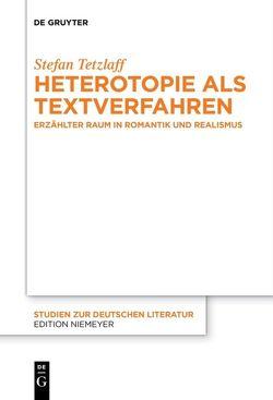 Heterotopie als Textverfahren von Tetzlaff,  Stefan