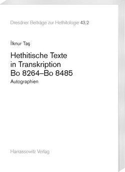 Hethitische Texte in Transkription Bo 8264–Bo 8485 von Taş,  İlknur