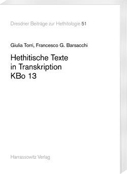 Hethitische Texte in Transkription KBo 13 von Barsacchi,  Francesco G., Torri,  Giulia