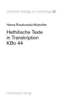Hethitische Texte in Transkription KBo 44 von Roszkowska-Mutschler,  Hanna