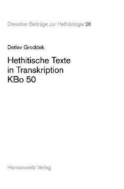 Hethitische Texte in Transkription KBo 50 von Groddek,  Detlev
