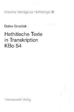 Hethitische Texte in Transkription KBo 54 von Groddek,  Detlev