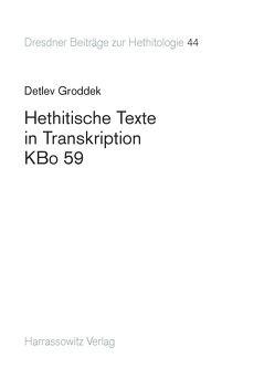 Hethitische Texte in Transkription KBo 59 von Groddek,  Detlev