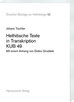 Hethitische Texte in Transkription KUB 49 von Groddek,  Detlev, Tischler,  Johann