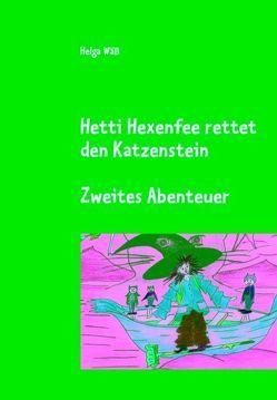 Hetti Hexenfee rettet den Katzenstein – Band 2 von Wäß,  Helga