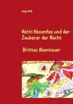 Hetti Hexenfee und der Zauberer der Nacht von Wäß,  Helga