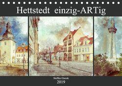 Hettstedt einzig ARTig (Tischkalender 2019 DIN A5 quer) von Gierok,  Steffen