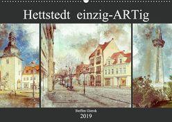 Hettstedt einzig ARTig (Wandkalender 2019 DIN A2 quer) von Gierok,  Steffen