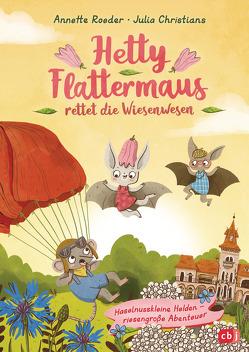Hetty Flattermaus rettet die Wiesenwesen von Christians,  Julia, Roeder,  Annette