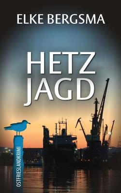 Hetzjagd – Ostfrieslandkrimi von Bergsma,  Elke
