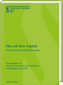 Heu auf dem Asphalt von Ananka,  Yaraslava, Kirschbaum,  Heinrich, Marszalek,  Magdalena
