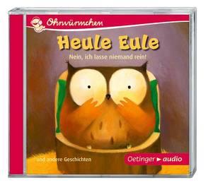Heule Eule – Nein, ich lasse niemand rein! und andere Geschichten (CD) von Blum,  Gabriele, Fontanges,  Céline, Friester,  Paul, Fröhlich,  Anja, Kaminski,  Stefan, Lütje,  Susanne