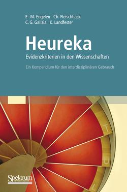 Heureka – Evidenzkriterien in den Wissenschaften von Engelen,  Eva-Maria, Fleischhack,  Christian, Galizia,  C. Giovanni, Landfester,  Katharina