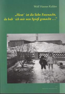 Heut ist die liebe Fasenacht, da hab ich mir nen Spieß gemacht von Kalden,  Wolf Hannes