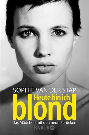 Heute bin ich blond von Stap,  Sophie van der