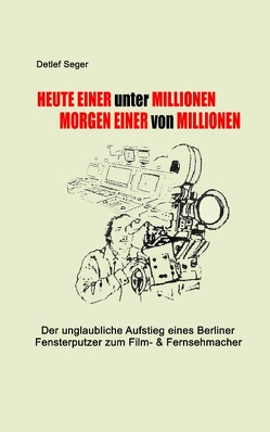 Heute einer unter Millionen, morgen einer von Millionen von Seger,  Detlef