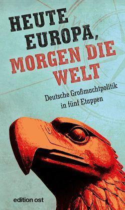 Heute Europa, morgen die Welt von Schumann,  Albertine
