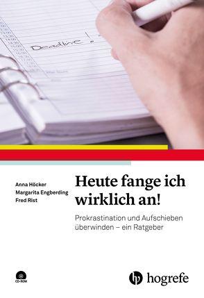 Heute fange ich wirklich an! von Engberding,  Margarita, Höcker,  Anna, Rist,  Fred