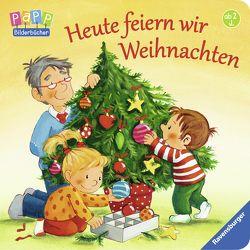 Heute feiern wir Weihnachten von Kraushaar,  Sabine, Prusse,  Daniela