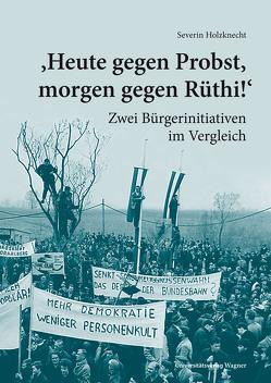 """""""Heute gegen Probst, morgen gegen Rüthi!"""" von Holzknecht,  Severin"""