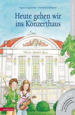 Heute gehen wir ins Konzerthaus (mit CD) von Gregorzewski,  Ingmar, Großekettler,  Friederike