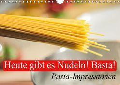 Heute gibt es Nudeln! Basta! Pasta-Impressionen (Wandkalender 2019 DIN A4 quer) von Stanzer,  Elisabeth