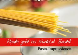 Heute gibt es Nudeln! Basta! Pasta-Impressionen (Wandkalender 2021 DIN A2 quer) von Stanzer,  Elisabeth