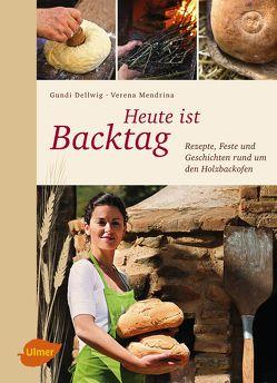 Heute ist Backtag von Dellwig,  Hildegund, Mendrina,  Verena
