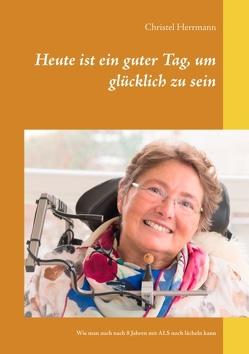 Heute ist ein guter Tag, um glücklich zu sein von Herrmann,  Christel